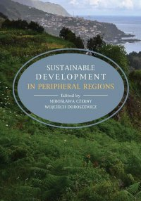 Sustainable development in peripheral regions - Mirosława Czerny