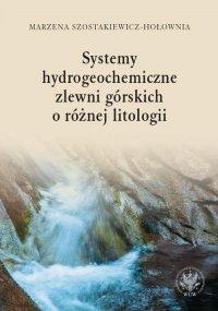 Systemy hydrogeochemiczne zlewni górskich o różnej litologii -