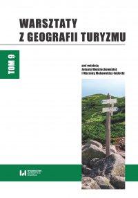 Warsztaty z Geografii Turyzmu. Tom 9 - Jolanta Wojciechowska