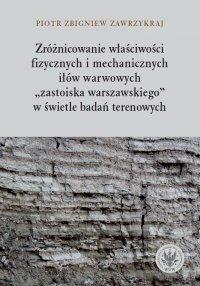 Zróżnicowanie właściwości fizycznych i mechanicznych iłów warwowych - Piotr Zbigniew Zawrzykraj
