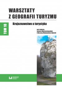Warsztaty z Geografii Turyzmu. Tom 10. Krajoznawstwo a turystyka - Jolanta Wojciechowska