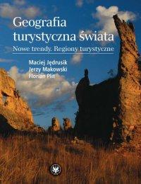 Geografia turystyczna świata. Nowe trendy. Regiony turystyczne - Jerzy Makowski