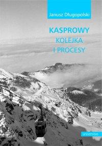 Kasprowy - kolejka i procesy - Janusz Długopolski