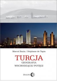 Turcja. Geografia wschodzącej potęgi - Marcel Bazin