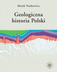 Geologiczna historia Polski - Marek Narkiewicz