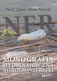 Ner. Monografia hydrologiczna niekochanej rzeki - Paweł Jokiel