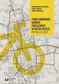 Funkcjonowanie roweru publicznego w dużym mieście. Przykład Łodzi - Marta Borowska-Stefańska