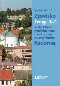 Zjawisko Fringe Belt w strukturze morfologicznej miast polskich na przykładzie Radomia - Magdalena Deptuła