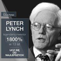 Peter Lynch legendarny inwestor. 1800% w 13 lat. Ucz się od najlepszych - Łukasz Tomys