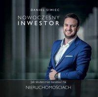 Nowoczesny Inwestor. Jak skutecznie zarabiać na nieruchomościach - Daniel Siwiec