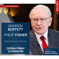 Warren Buffett i Philip Fisher. Selekcjonuj jak mistrzowie. Ocena firmy 15 kroków - Mateusz Sawicki