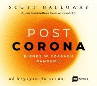POST CORONA - od kryzysu do szans - Scott Galloway