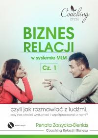 Biznes relacji w systemie MLM . Część 1 - Renata Zarzycka-Bienias