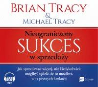 Nieograniczony sukces w sprzedaży - Brian Tracy