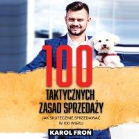100 taktycznych zasad sprzedaży - Karol Froń
