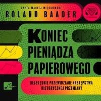 Koniec pieniądza papierowego - Roland Baader