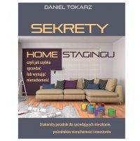 Sekrety home stagingu – czyli jak szybko sprzedać lub wynająć nieruchomość - Daniel Tokarz