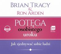 Potęga osobistego uroku - Brian Tracy