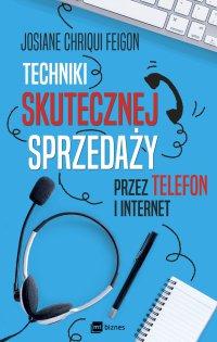 Techniki skutecznej sprzedaży przez telefon i internet - Josiane Chriqui Feigon