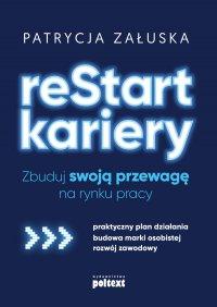 reStart kariery. Zbuduj swoją przewagę na rynku pracy - Patrycja Załuska
