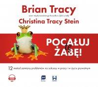 Pocałuj tę żabę! - Brian Tracy