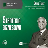Strategia biznesowa - Brian Tracy