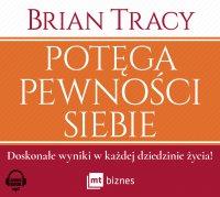 Potęga pewności siebie - Brian Tracy