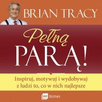 Pełną parą! - Brian Tracy