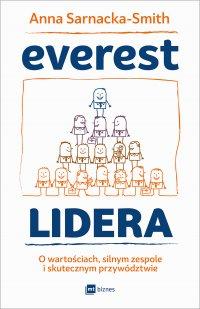 Everest Lidera. O wartościach, silnym zespole i skutecznym przywództwie - Anna Sarnacka-Smith