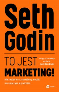 To jest marketing! - Seth Godin