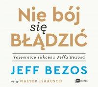 Nie bój się błądzić - Jeff Bezos