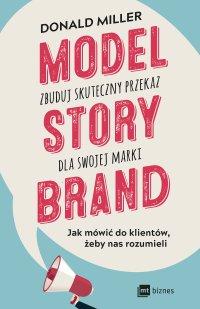 Model StoryBrand - zbuduj skuteczny przekaz dla swojej marki - Donald Miller