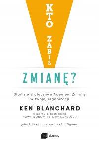 Kto zabił zmianę? - Ken Blanchard