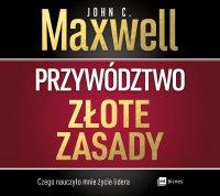 Przywództwo. Złote zasady - John C. Maxwell