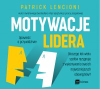Motywacje lidera - Patrick Lencioni