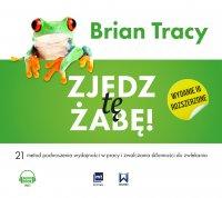 Zjedz tę żabę! (wydanie III rozszerzone) - Brian Tracy