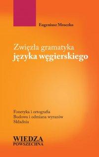 Zwięzła gramatyka języka węgierskiego - Eugeniusz Mroczko