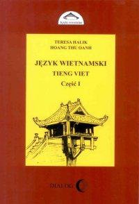 Język wietnamski. Podręcznik część I - Teresa Halik
