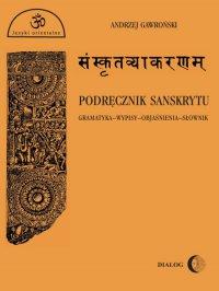 Podręcznik sanskrytu. Gramatyka-wypisy-objaśnienia-słownik -