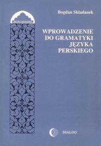 Wprowadzenie do gramatyki języka perskiego - Bogdan Składanek