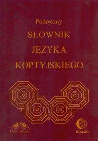 Podręczny słownik języka koptyjskiego - Albertyna Dembska