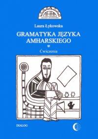 Gramatyka języka amharskiego. Ćwiczenia - Laura Łykowska