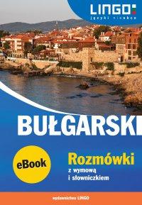 Bułgarski. Rozmówki z wymową i słowniczkiem - Barbara Sawow