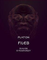 Fileb. Dialog o rozkoszy - Platon