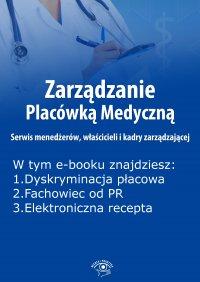 Zarządzanie Placówką Medyczną. Serwis menedżerów, właścicieli i kadry zarządzającej, wydanie lipiec 2015 r. - Anna Rubinkowska