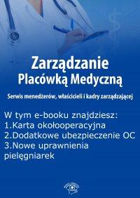 Zarządzanie Placówką Medyczną. Serwis menedżerów, właścicieli i kadry zarządzającej, wydanie wrzesień 2015 r. - Anna Rubinkowska