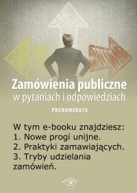 Zamówienia publiczne w pytaniach i odpowiedziach. Wydanie luty 2014 r. - Justyna Rek-Pawłowska