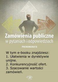 Zamówienia publiczne w pytaniach i odpowiedziach. Wydanie kwiecień 2014 r. - Justyna Rek-Pawłowska