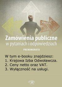 Zamówienia publiczne w pytaniach i odpowiedziach. Wydanie czerwiec 2014 r. - Justyna Rek-Pawłowska