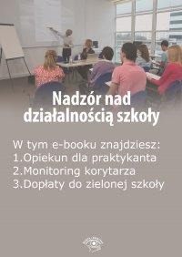 Nadzór nad działalnością szkoły, wydanie czerwiec-lipiec 2015 r. - Opracowanie zbiorowe